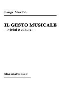 Il Gesto Musicale: origini e culture