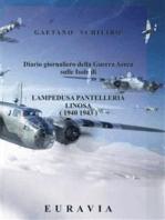 Diario giornaliero della Guerra Aerea sulle Isole di Lampedusa- Pantelleria (1940 - 1943)