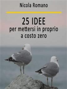 25 idee per mettersi in proprio a costo zero