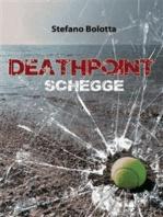 Deathpoint. Schegge