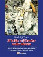 Il bello e il brutto nella Bibbia - Testamento Primo - Secondo volume