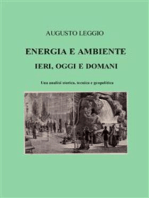 Energia e ambiente ieri, oggi e domani una analisi storica, tecnica e geopolitica