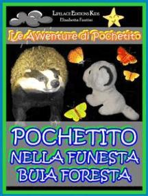 Pochetito nella Funesta Buia Foresta (Libro Illustrato per Bambini)