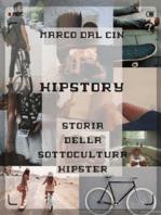 Hipstory - Storia della sottocultura hipster