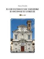 Il Complesso Di San Salvatore In Ognissanti A Firenze