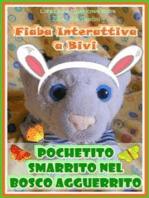 Pochetito Smarrito nel Bosco Agguerrito - Fiaba Interattiva a Bivi