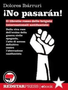 ¡No pasarán!: Il libretto rosso delle brigate internazionali antifasciste