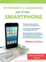 Fotografa e guadagna con il tuo smartphone - pro advanced edition