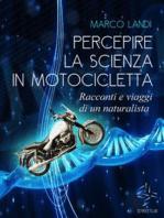 Percepire la scienza in motocicletta