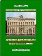 Impariamo la Costituzione. I principi fondamentali. Linee portanti Artt. 1-12