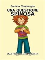 Una Questione Spinosa
