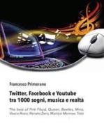 Twitter, Facebook e Youtube tra 1000 sogni, musica e realtà