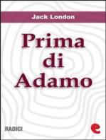 Prima di Adamo (Before Adam)