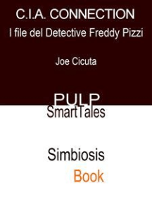 C.I.A. Connection: I File del Detective Freddy Pizzi