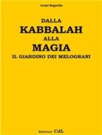Dalla Kabbalah alla Magia - il giardino dei melograni: Sapienza senza Tempo