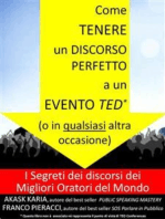 Come tenere un discorso perfetto a un evento TED (o in qualsiasi altra occasione) I Segreti dei Migliori Oratori del Mondo