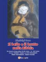 Il bello e il brutto nella Bibbia - Primo Testamento - Primo volume
