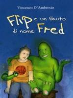 Flip e un flauto di nome Fred