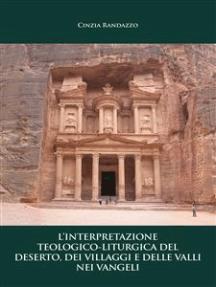 L'interpretazione teologico – liturgica del deserto, dei villaggi e delle valli nei vangeli