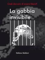 La gabbia invisibile