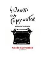 Quarant'anni da copywriter (splendori e miserie)