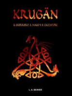 KRUGÄN - Il guerriero, il mago e il cacciatore