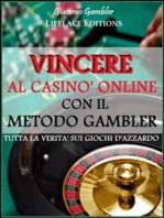 Vincere al Casinò Online con il Metodo Gambler - Tutta la Verità sui Giochi d'Azzardo