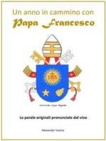 Un anno in cammino con papa francesco