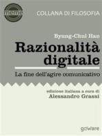 Razionalità digitale. La fine dell'agire comunicativo