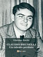 CLAUDIO BRUNELLI - Un talento perduto