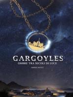 Gargoyles. Ombre tra secoli di luce