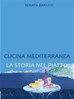 Cucina mediterranea. la storia nel piatto