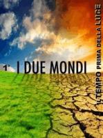 I DUE MONDI