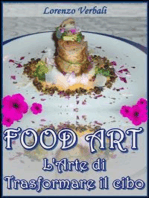 Food art - l'arte di trasformare il cibo