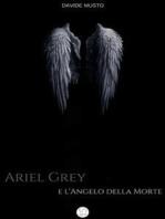 Ariel Grey e l'Angelo della Morte