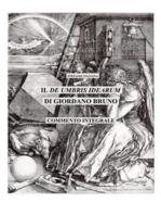 """Il """"De umbris idearum"""" di Giordano Bruno. Saggio di commento integrale."""