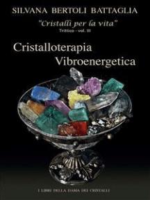 """""""Cristalloterapia Vibroenergetica"""" con Schede Cristalli Terapeutici e Indici Analitici vol. 3"""