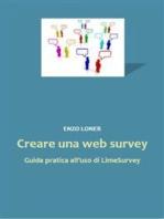 Creare una web survey. Guida pratica all'uso di LimeSurvey