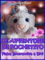 Le Avventure di Pochetito - Fiaba Interattiva a Bivi