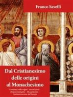 Dal Cristianesimo delle origini al Monachesimo