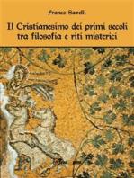 Il Cristianesimo dei primi secoli tra filosofia e riti misterici