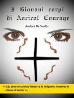 I giovani corpi di Ancient Courage