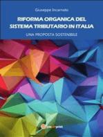 Riforma organica del sistema tributario in Italia - Una proposta sostenibile