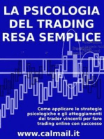 LA PSICOLOGIA DEL TRADING RESA SEMPLICE. Come applicare le strategie psicologiche e gli atteggiamenti dei trader vincenti per fare trading online con successo.