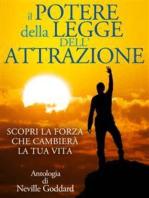 Il Potere della Legge dell'Attrazione - Scopri la Forza che cambierà la tua Vita