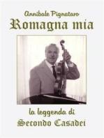 Romagna mia. La leggenda di Secondo Casadei