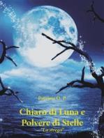 """Chiaro di Luna e Polvere di Stelle """"La strega"""""""