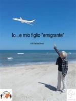 """Io....e mio figlio """"emigrante"""""""