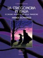 La Stregoneria in Italia: scongiuri, amuleti e riti della tradizione
