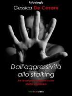 Dall'aggressività allo stalking